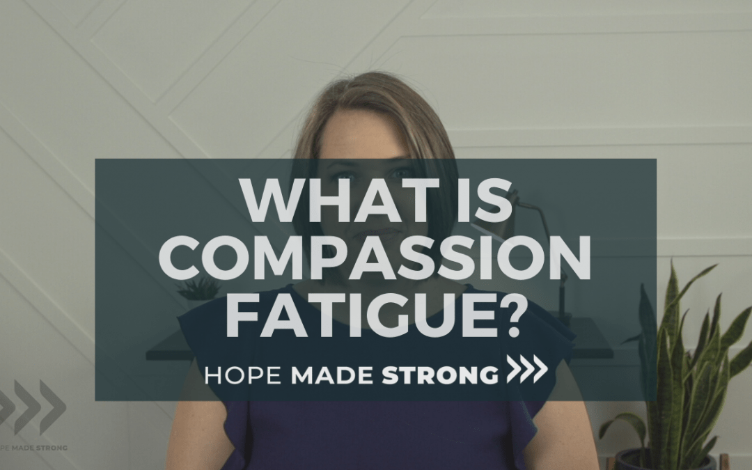 What is Compassion Fatigue?