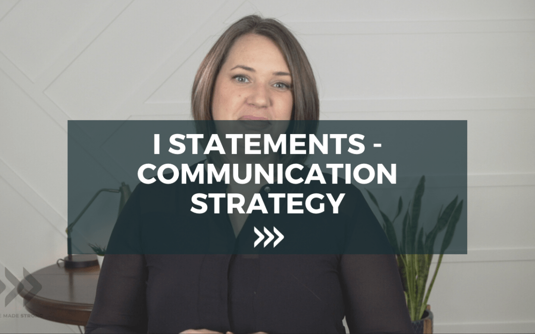 I Statements – communication strategy