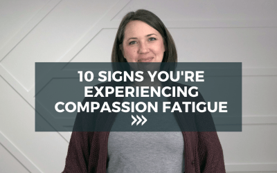 10 signs you are experiencing compassion fatigue
