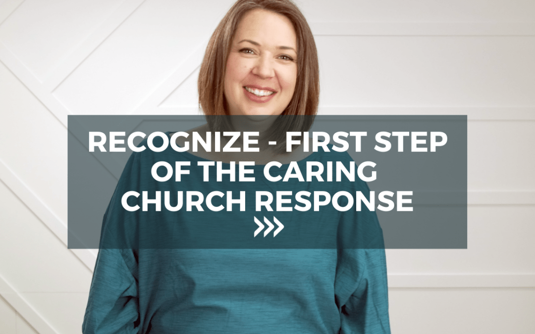 Recognize – The First Step of The Caring Church Response